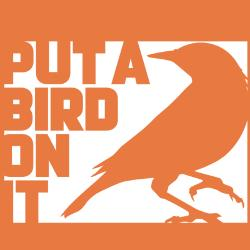put_a_bird_on_it_tshirt